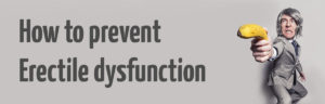 The cause of erectile dysfunction and how to prevent it