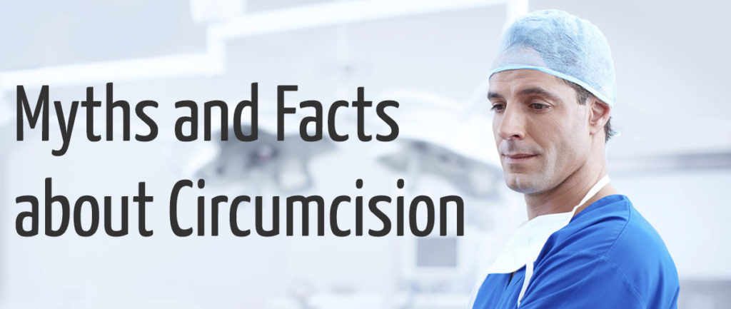 Myths and Facts about circumcision. Do women prefer cut or uncut?