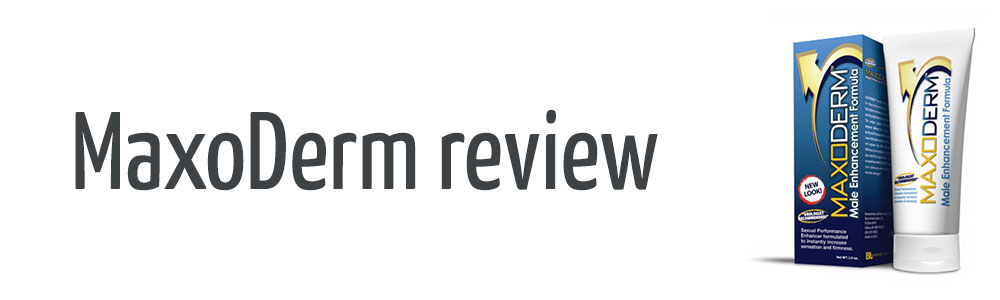 maxoderm review 2018